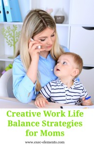 Creative work life balance strategies for busy mamas