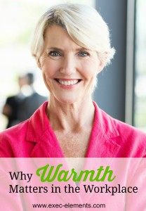 why warmth matters in the workplace